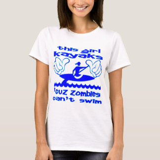 This Girl Kayaks Cuz Zombies Can't Swim T-Shirt