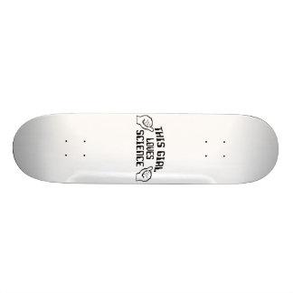 This Girl Love Science Skateboard
