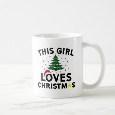 This Girl Loves Christmas Coffee Mug at Zazzle