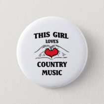 This girl loves Country Music Button