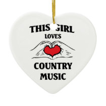 This girl loves Country Music Ceramic Ornament