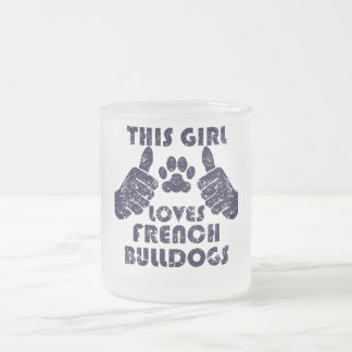 This Girl Loves French Bulldogs 10 Oz Frosted Glass Coffee Mug