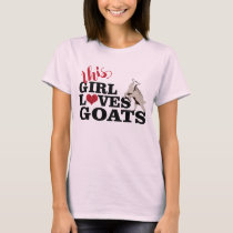 This Girl Loves Goats Dairy Goat NO Horns T-Shirt