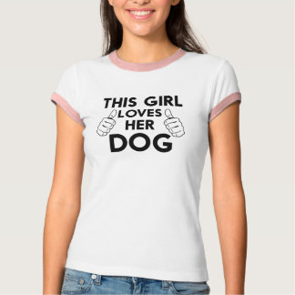 This Girl Loves Her dog T-shirts