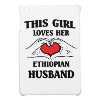 This girl loves her Ethiopian Husband Cover For The iPad Mini