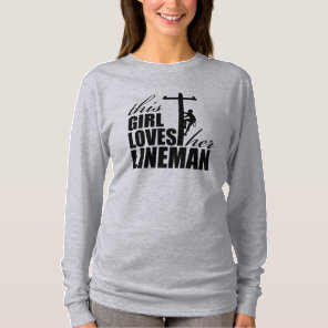 This Girl Loves Her Lineman Women's Long Sleeve T-Shirt