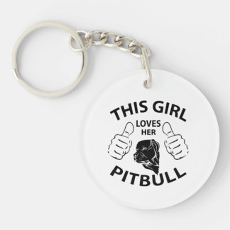 """""""This girl Loves her pitbull"""" black Double-Sided Round Acrylic Key Ring"""