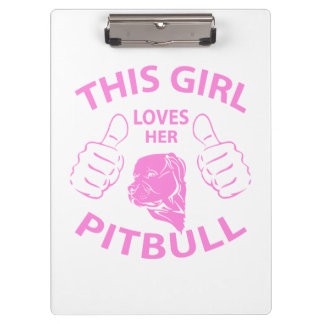 """This girl Loves her pitbull"" pink Clipboards"