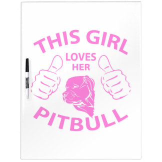 This girl Loves her pitbull pink Dry-Erase Boards