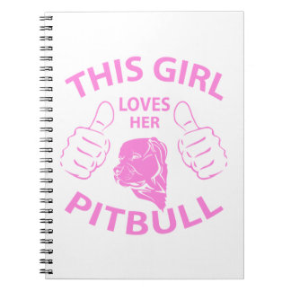 """This girl Loves her pitbull"" pink Note Book"