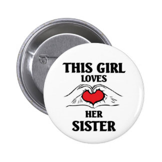 This girl loves her sister pinback button