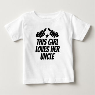 This Girl Loves Her Uncle Baby T-Shirt