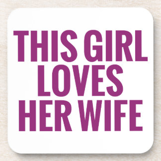This Girl Loves Her Wife Beverage Coaster