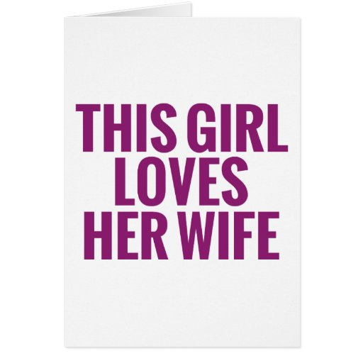 This Girl Loves Her Wife Card