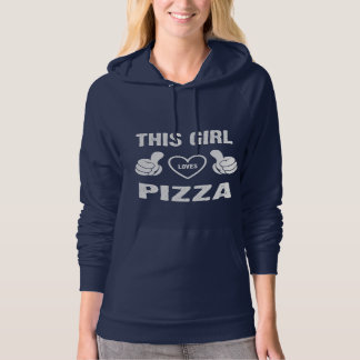 THIS GIRL LOVES PIZZA HOODY