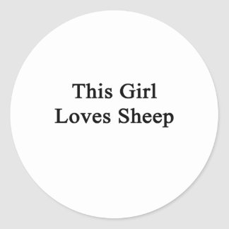 This Girl Loves Sheep Round Stickers