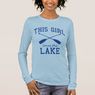 This Girl Loves the Lake Long Sleeve T-Shirt