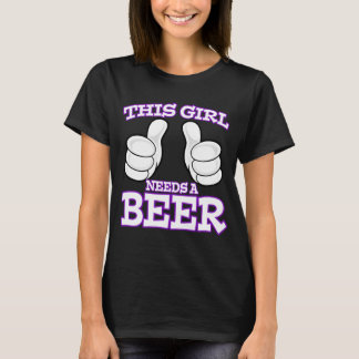 This Girl Needs a Beer Shirt