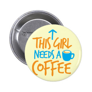 This Girl needs a Coffee! caffeine fuel design Pin