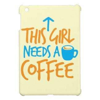 This Girl needs a Coffee! caffeine fuel design iPad Mini Cover
