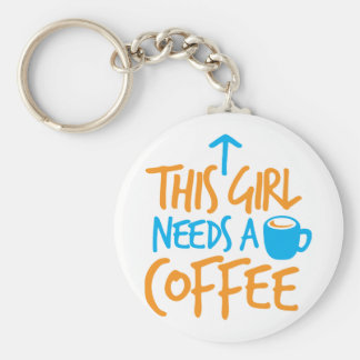 This Girl needs a Coffee! caffeine fuel design Keychain