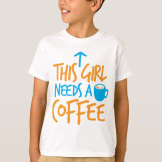 This Girl needs a Coffee! caffeine fuel design T-Shirt