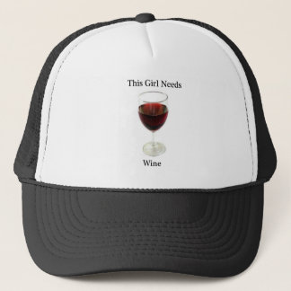 This girl needs wine trucker hat