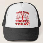 This Girl Pooped Today! Trucker Hat