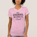 This Gramma Belongs To ........ T-shirt