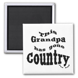 This Grandpa gone country 2 Inch Square Magnet