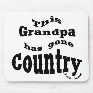 This Grandpa gone country Mousepads