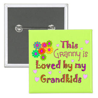 This granny is loved by my Grandkis Pinback Button