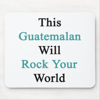This Guatemalan Will Rock Your World Mouse Pad
