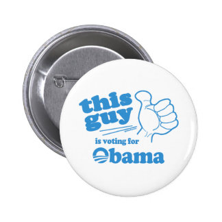 This Guy / Girl is voting for Obama Pinback Button