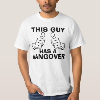This Guy Has a Hangover phrase T-Shirt