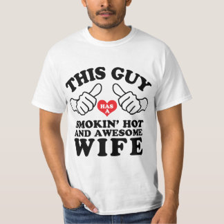 This Guy Has a Smokin Hot and Awesome Wife T-Shirt