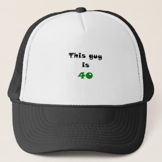 This Guy is 40 Trucker Hat