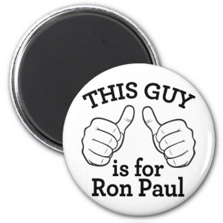 This Guy Is For Ron Paul 2 Inch Round Magnet