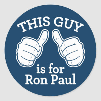 This Guy Is For Ron Paul Classic Round Sticker