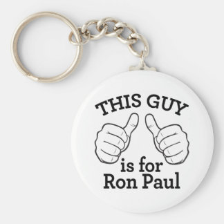 This Guy Is For Ron Paul Keychain