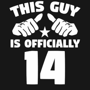 This Guy Is Officially 14 Years Old 14th Birthday T Shirt