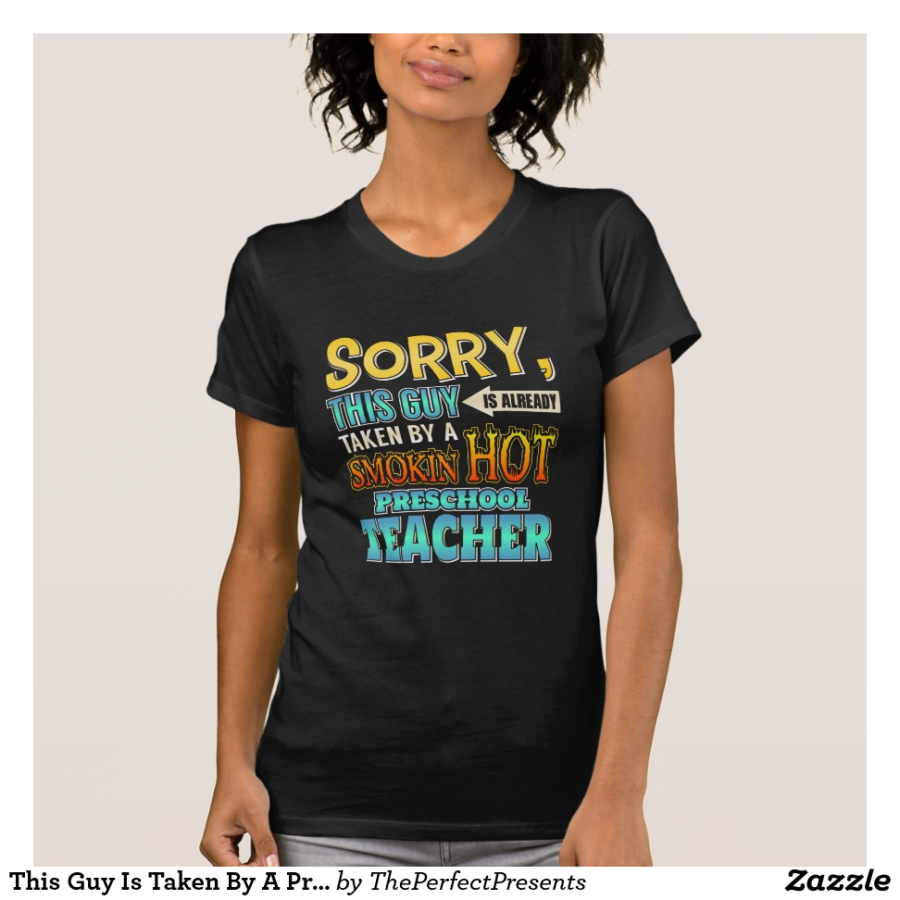 This Guy Is Taken By A Preschool Teacher T-Shirt - Best Selling Long-Sleeve Street Fashion Shirt Designs