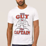 This Guy is THE CAPTAIN Tees
