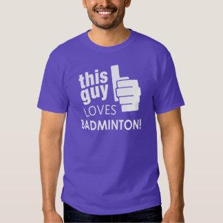 This Guy Loves Badminton! T Shirt