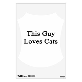 This Guy Loves Cats Wall Graphic