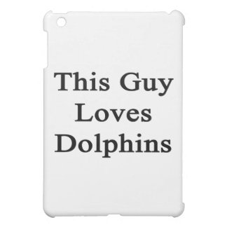 This Guy Loves Dolphins iPad Mini Cover