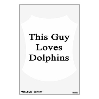 This Guy Loves Dolphins Room Decals