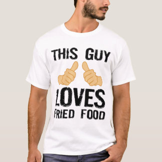 This Guy Loves Fried Food T-Shirt