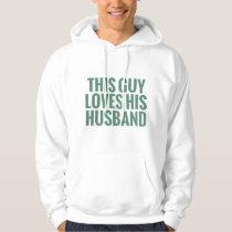 This Guy Loves His Husband Hoodie