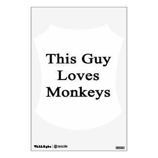 This Guy Loves Monkeys Wall Graphics